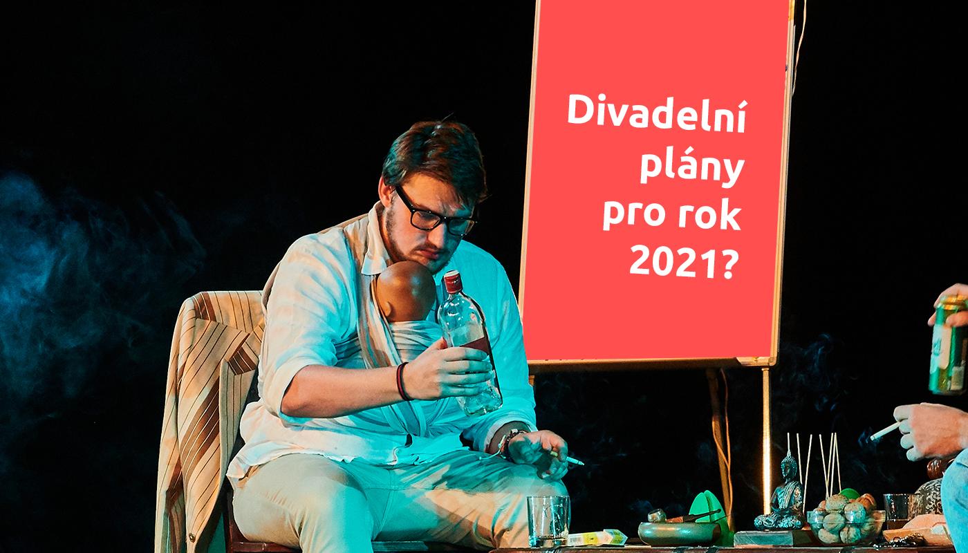 Divadelní plány pro rok 2021